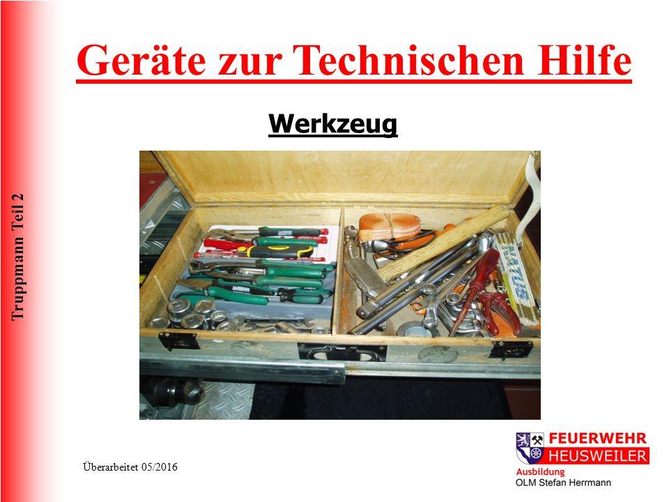 Truppmann Teil 2 Überarbeitet 05/2016 Geräte zur Technischen Hilfe Werkzeug