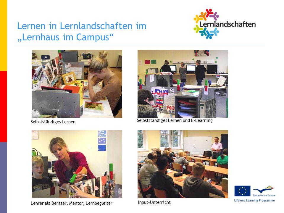 """Lernen in Lernlandschaften im """"Lernhaus im Campus Selbstständiges Lernen Selbstständiges Lernen und E-Learning Lehrer als Berater, Mentor, Lernbegleiter Input-Unterricht"""