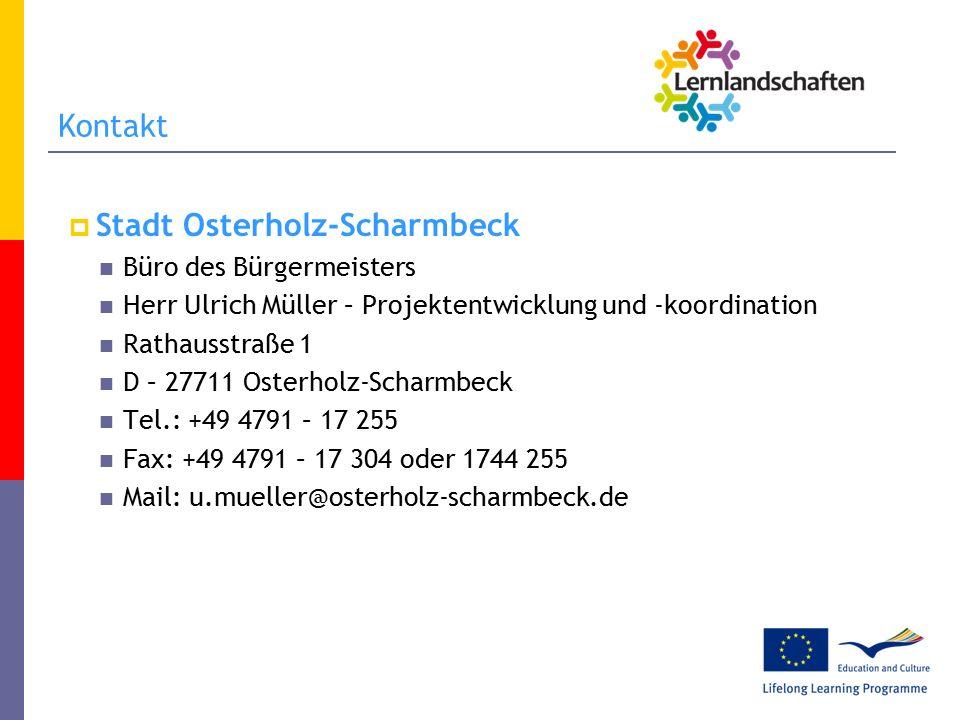 Kontakt  Stadt Osterholz-Scharmbeck Büro des Bürgermeisters Herr Ulrich Müller – Projektentwicklung und -koordination Rathausstraße 1 D – 27711 Osterholz-Scharmbeck Tel.: +49 4791 – 17 255 Fax: +49 4791 – 17 304 oder 1744 255 Mail: u.mueller@osterholz-scharmbeck.de