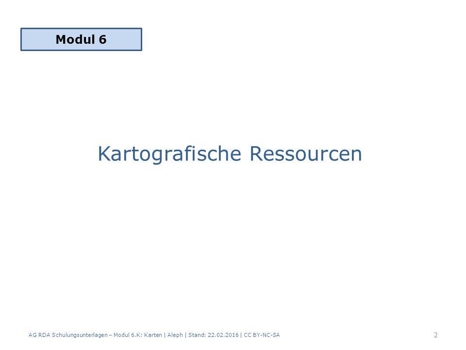 AG RDA Schulungsunterlagen – Modul 6.K: Karten | Aleph | Stand: 22.02.2016 | CC BY-NC-SA 13 Der normierte Sucheinstieg muss immer eindeutig sein.