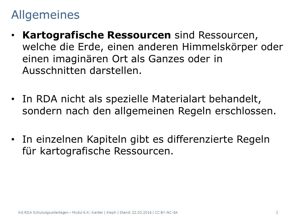 AG RDA Schulungsunterlagen – Modul 6.K: Karten | Aleph | Stand: 22.02.2016 | CC BY-NC-SA 64 Ergänzender Inhalt (RDA 7.16) Definition Glossar: Inhalt, der dazu konzipiert ist, den primären Inhalt einer Ressource zu ergänzen.