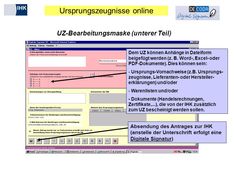 Ursprungszeugnisse online UZ-Bearbeitungsmaske (unterer Teil) Dem UZ können Anhänge in Dateiform beigefügt werden (z.