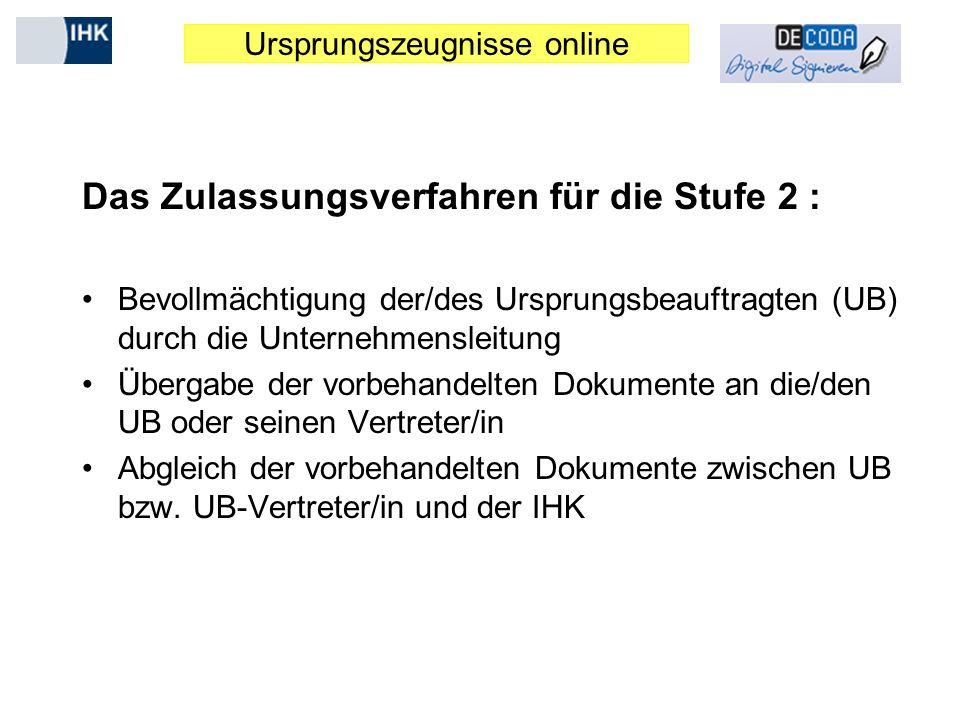 Ursprungszeugnisse online Das Zulassungsverfahren für die Stufe 2 : Bevollmächtigung der/des Ursprungsbeauftragten (UB) durch die Unternehmensleitung