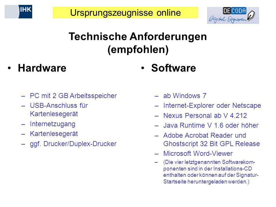 Ursprungszeugnisse online Technische Anforderungen (empfohlen) Hardware –PC mit 2 GB Arbeitsspeicher –USB-Anschluss für Kartenlesegerät –Internetzugang –Kartenlesegerät –ggf.