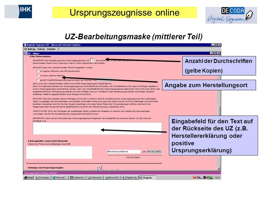 Ursprungszeugnisse online UZ-Bearbeitungsmaske (mittlerer Teil) Angabe zum Herstellungsort Eingabefeld für den Text auf der Rückseite des UZ (z.B.