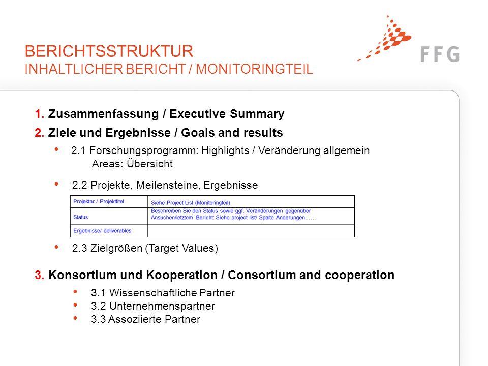 BERICHTSSTRUKTUR INHALTLICHER BERICHT / MONITORINGTEIL 1. Zusammenfassung / Executive Summary 2. Ziele und Ergebnisse / Goals and results 2.1 Forschun