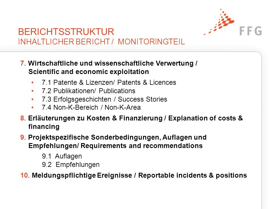 BERICHTSSTRUKTUR INHALTLICHER BERICHT / MONITORINGTEIL 7. Wirtschaftliche und wissenschaftliche Verwertung / Scientific and economic exploitation 7.1