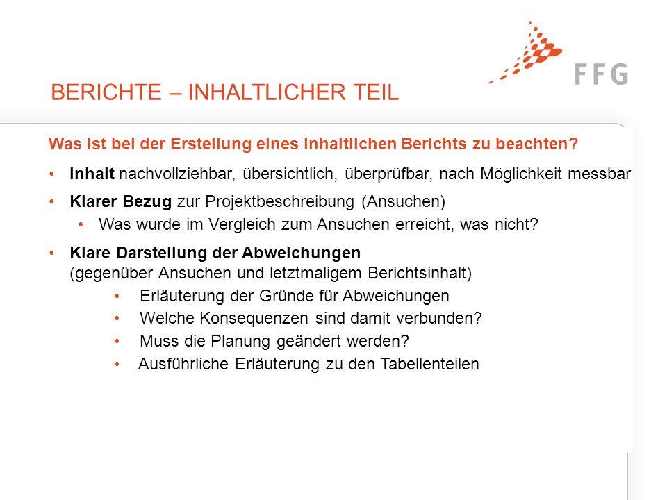 BERICHTE – INHALTLICHER TEIL Was ist bei der Erstellung eines inhaltlichen Berichts zu beachten? Inhalt nachvollziehbar, übersichtlich, überprüfbar, n