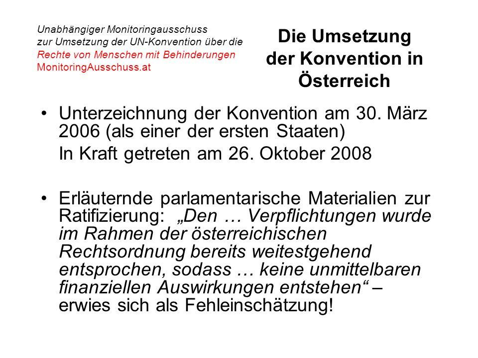 Unabhängiger Monitoringausschuss zur Umsetzung der UN-Konvention über die Rechte von Menschen mit Behinderungen MonitoringAusschuss.at Die Umsetzung der Konvention in Österreich Unterzeichnung der Konvention am 30.