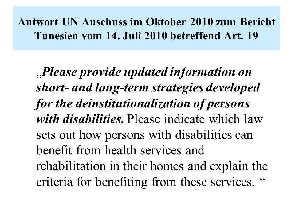 """Antwort UN Auschuss im Oktober 2010 zum Bericht Tunesien vom 14. Juli 2010 betreffend Art. 19 """"Please provide updated information on short- and long-t"""