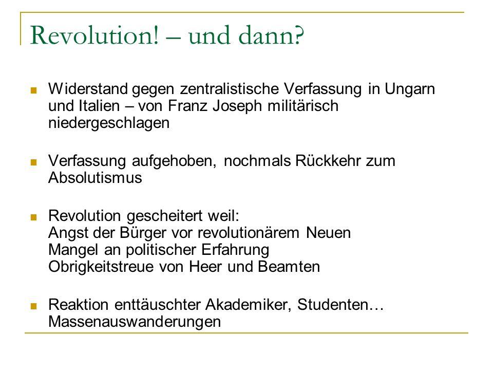 Revolution! – und dann? Widerstand gegen zentralistische Verfassung in Ungarn und Italien – von Franz Joseph militärisch niedergeschlagen Verfassung a