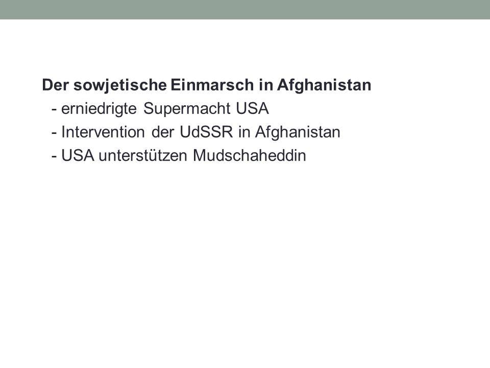 Der sowjetische Einmarsch in Afghanistan - erniedrigte Supermacht USA - Intervention der UdSSR in Afghanistan - USA unterstützen Mudschaheddin