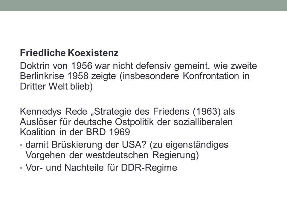 Friedliche Koexistenz Doktrin von 1956 war nicht defensiv gemeint, wie zweite Berlinkrise 1958 zeigte (insbesondere Konfrontation in Dritter Welt blie