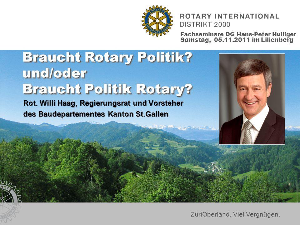 ZüriOberland. Viel Vergnügen. Braucht Rotary Politik.