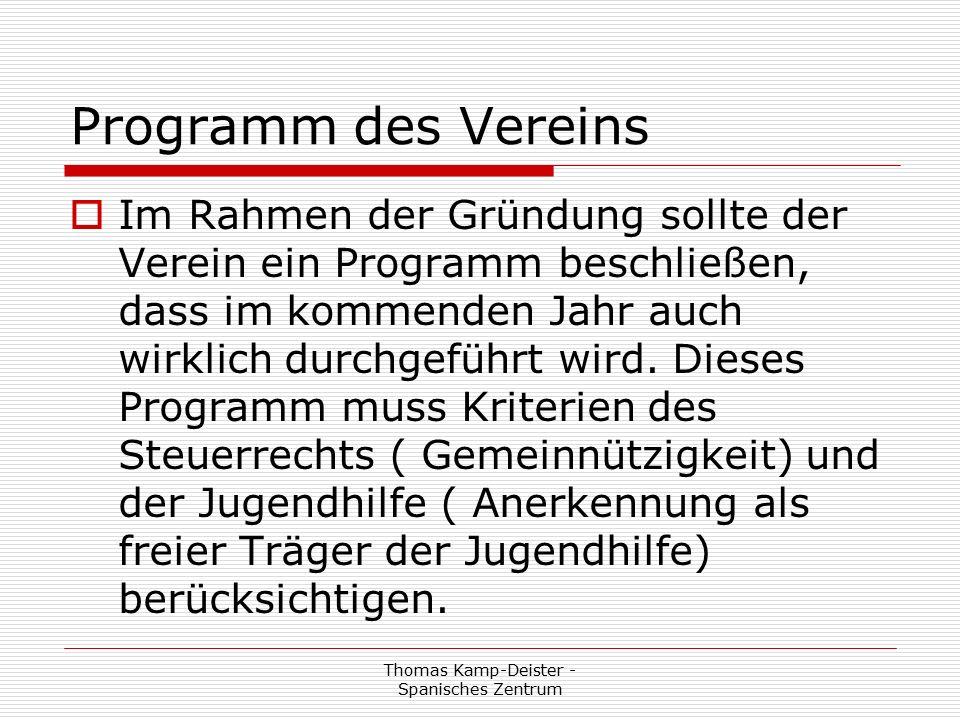 Thomas Kamp-Deister - Spanisches Zentrum Programm des Vereins  Im Rahmen der Gründung sollte der Verein ein Programm beschließen, dass im kommenden Jahr auch wirklich durchgeführt wird.