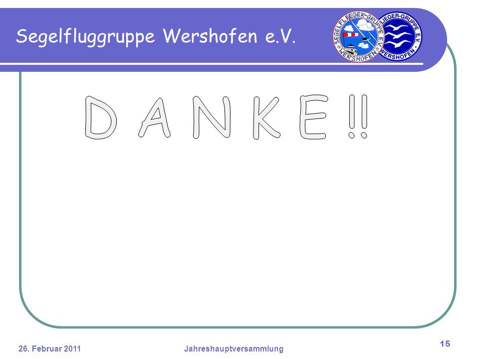 26. Februar 2011Jahreshauptversammlung 15 Segelfluggruppe Wershofen e.V.