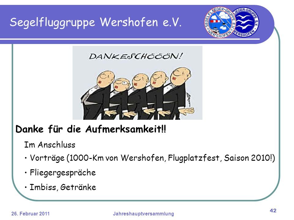 26. Februar 2011Jahreshauptversammlung 42 Segelfluggruppe Wershofen e.V.