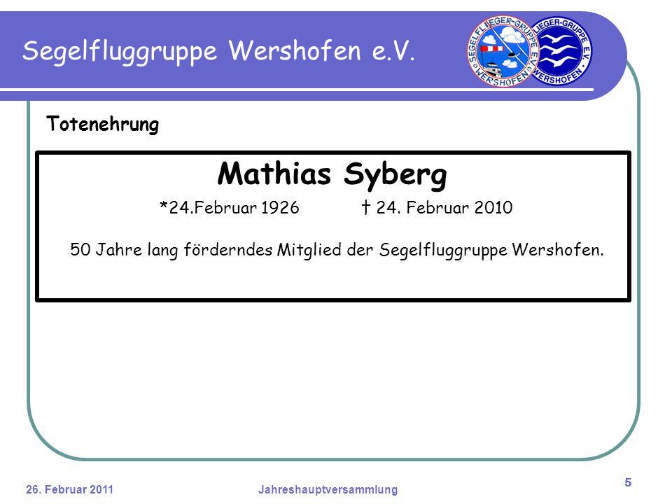 26. Februar 2011Jahreshauptversammlung 5 Segelfluggruppe Wershofen e.V.