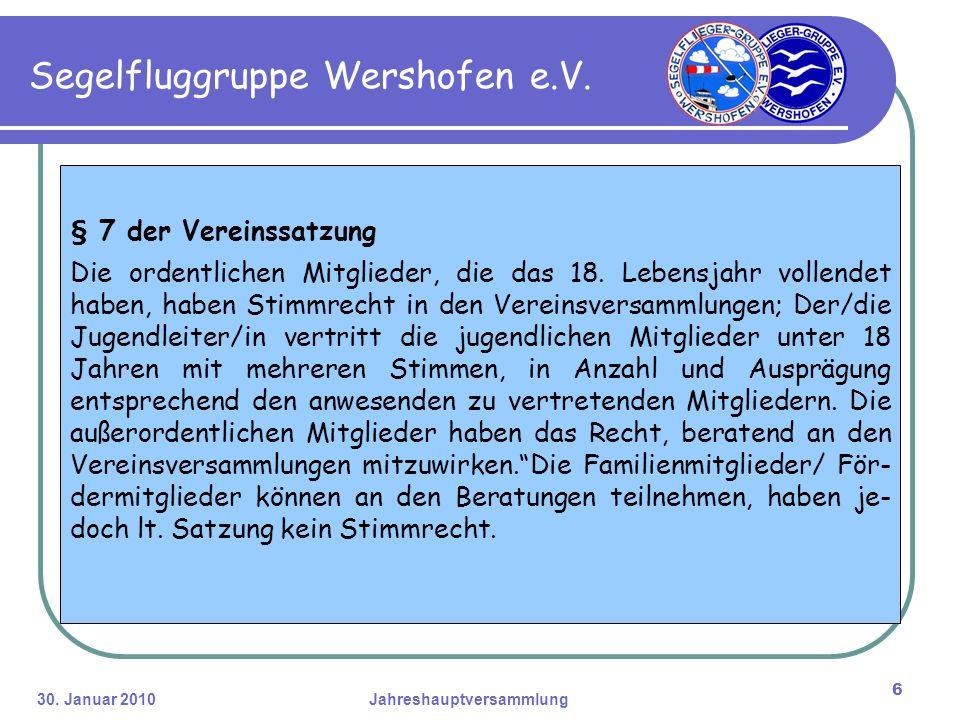 30. Januar 2010Jahreshauptversammlung 6 Segelfluggruppe Wershofen e.V.