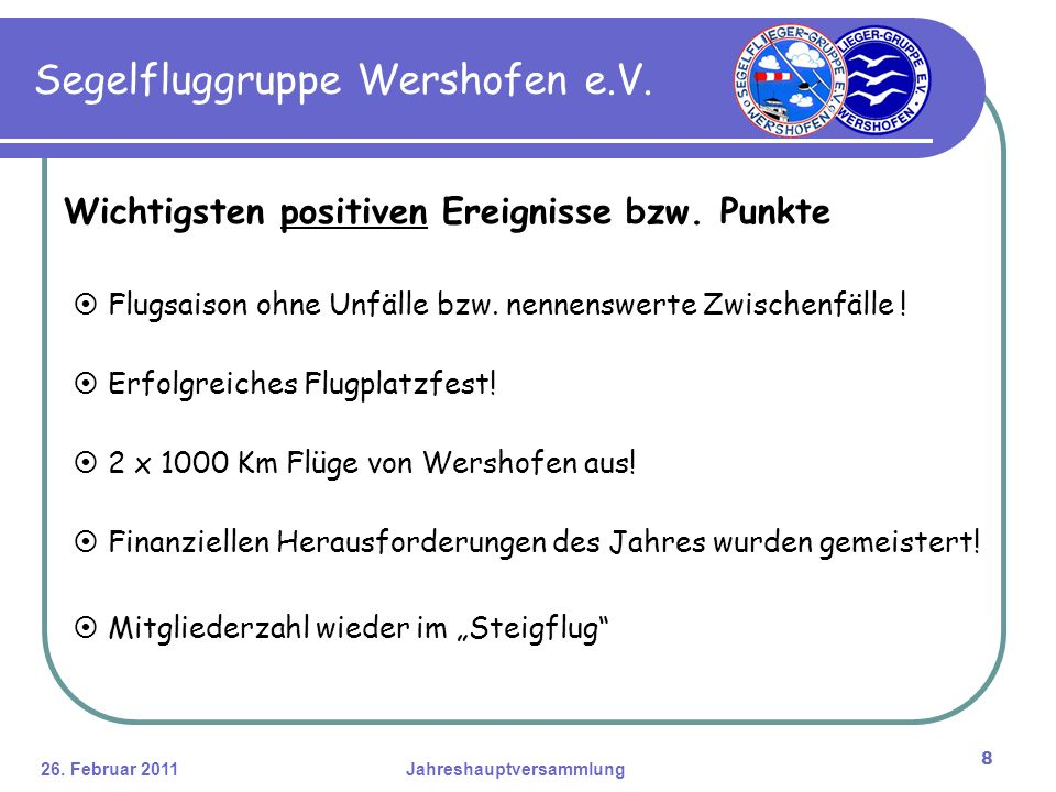 26. Februar 2011Jahreshauptversammlung 8 Segelfluggruppe Wershofen e.V.