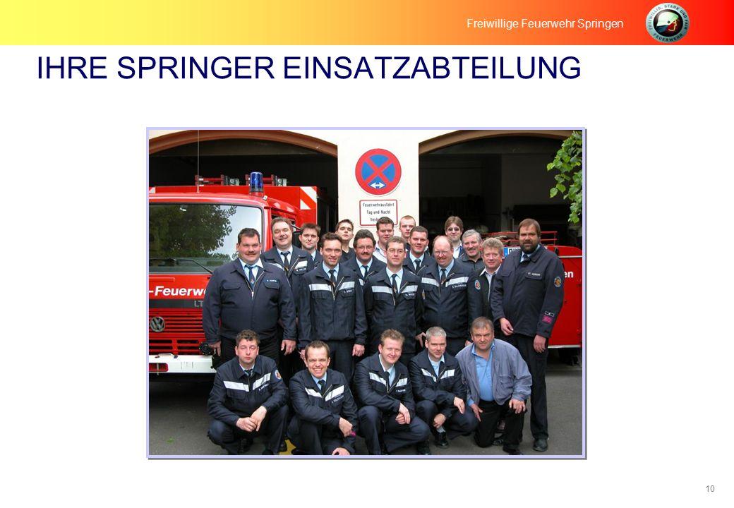 10 IHRE SPRINGER EINSATZABTEILUNG Freiwillige Feuerwehr Springen