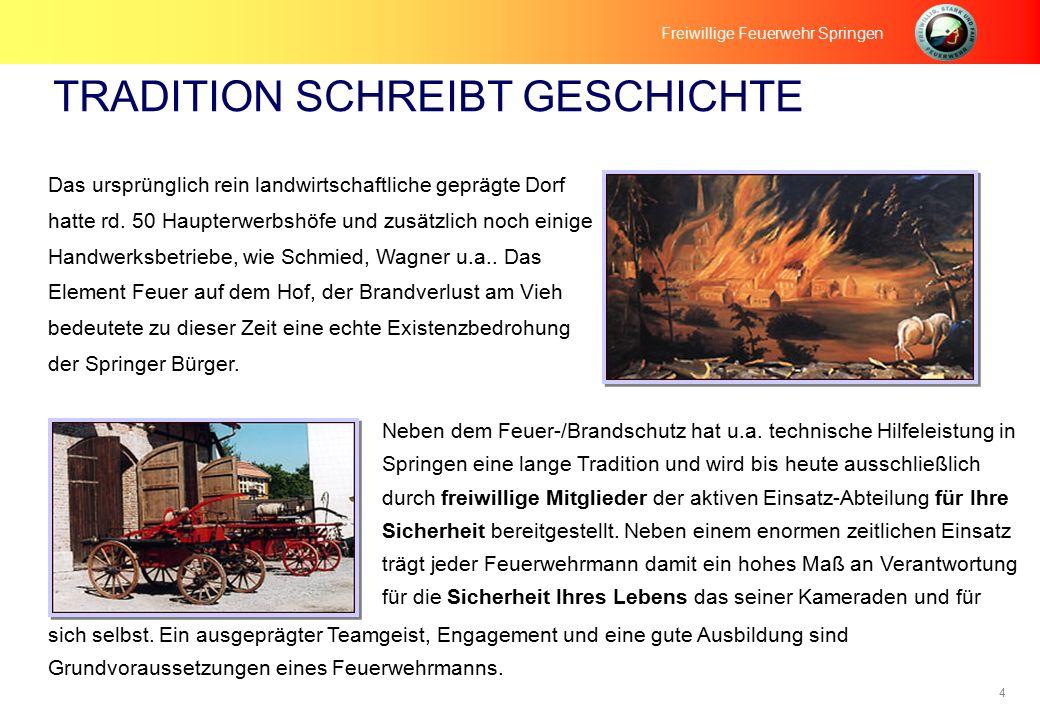 4 TRADITION SCHREIBT GESCHICHTE Das ursprünglich rein landwirtschaftliche geprägte Dorf hatte rd.