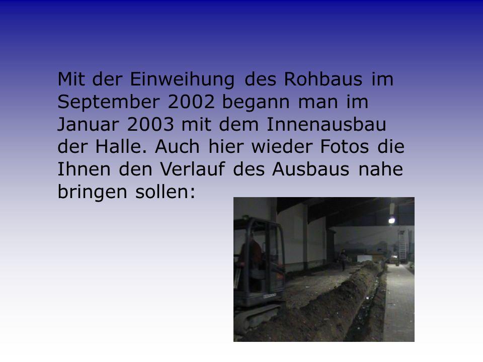 September 2002 Einweihung des Rohbaus und Schlüsselübergabe durch die Stadt Ahaus.