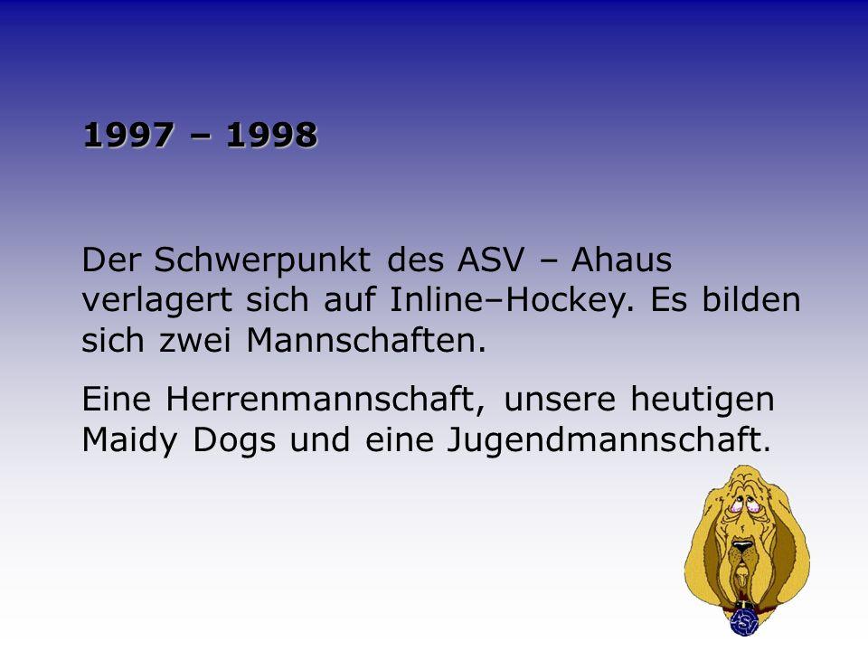 August 1996 Der Ahauser – Skate – Verein e. V. (ASV – Ahaus) wird beim Amtsgericht Ahaus eingetragen. September 1996 Bei einem Grillabend auf dem Sche