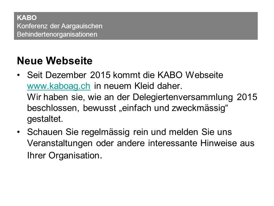Neue Webseite Seit Dezember 2015 kommt die KABO Webseite www.kaboag.ch in neuem Kleid daher. Wir haben sie, wie an der Delegiertenversammlung 2015 bes
