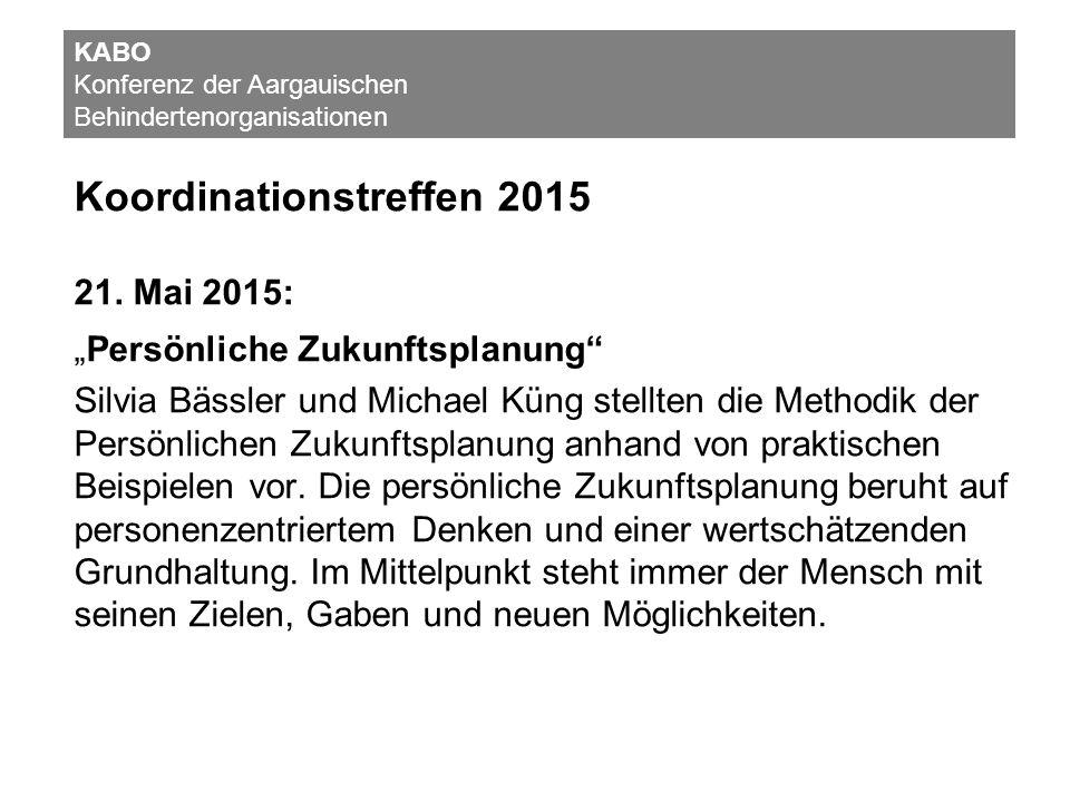 """Koordinationstreffen 2015 21. Mai 2015: """"Persönliche Zukunftsplanung"""" Silvia Bässler und Michael Küng stellten die Methodik der Persönlichen Zukunftsp"""