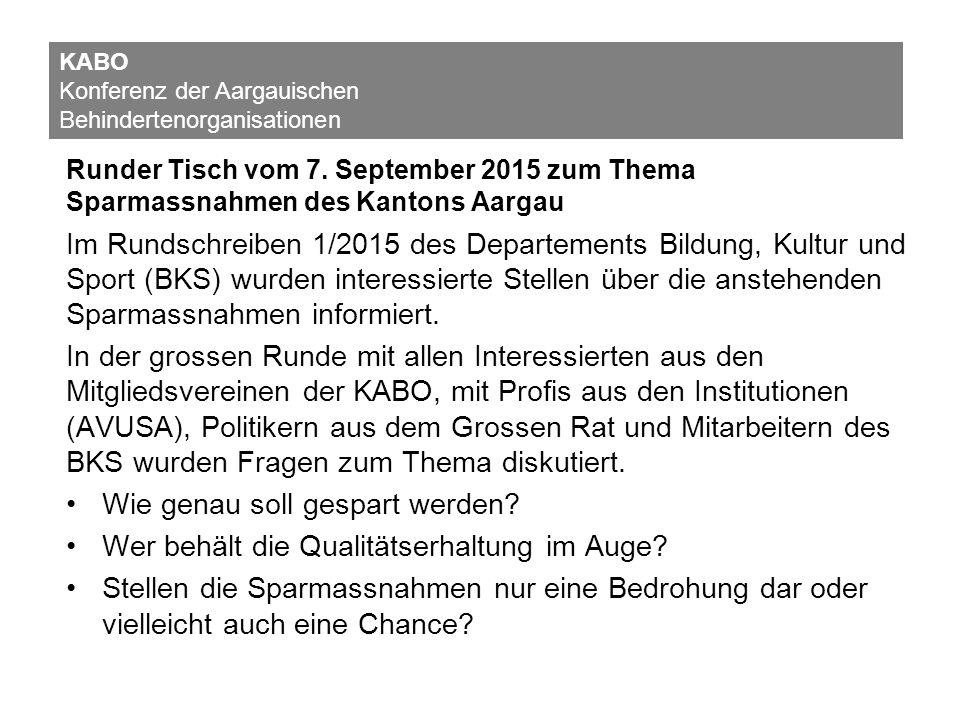 Runder Tisch vom 7. September 2015 zum Thema Sparmassnahmen des Kantons Aargau Im Rundschreiben 1/2015 des Departements Bildung, Kultur und Sport (BKS