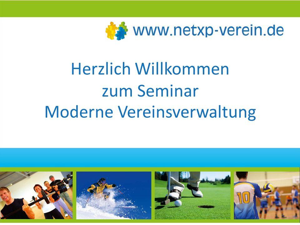 Herzlich Willkommen Moderne Vereinsverwaltung zum Seminar