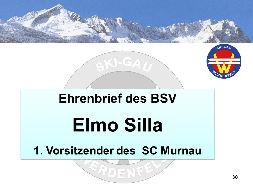 30 Ehrenbrief des BSV Elmo Silla 1. Vorsitzender des SC Murnau Ehrenbrief des BSV Elmo Silla 1.