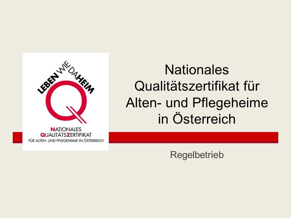Nationales Qualitätszertifikat für Alten- und Pflegeheime in Österreich Regelbetrieb