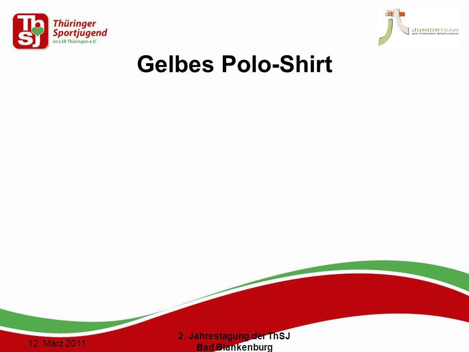 14 () 12. März 2011 2. Jahrestagung der ThSJ Bad Blankenburg Gelbes Polo-Shirt