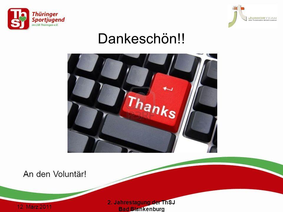 15 () 12. März 2011 2. Jahrestagung der ThSJ Bad Blankenburg Dankeschön!! An den Voluntär!