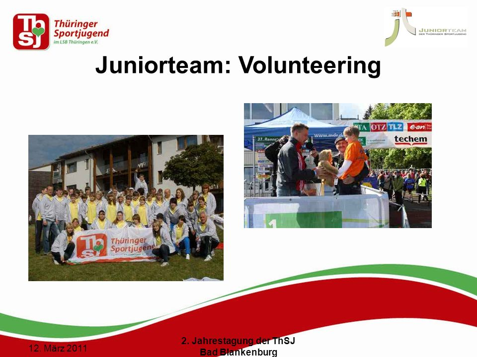 8 () 12. März 2011 2. Jahrestagung der ThSJ Bad Blankenburg Juniorteam: Volunteering