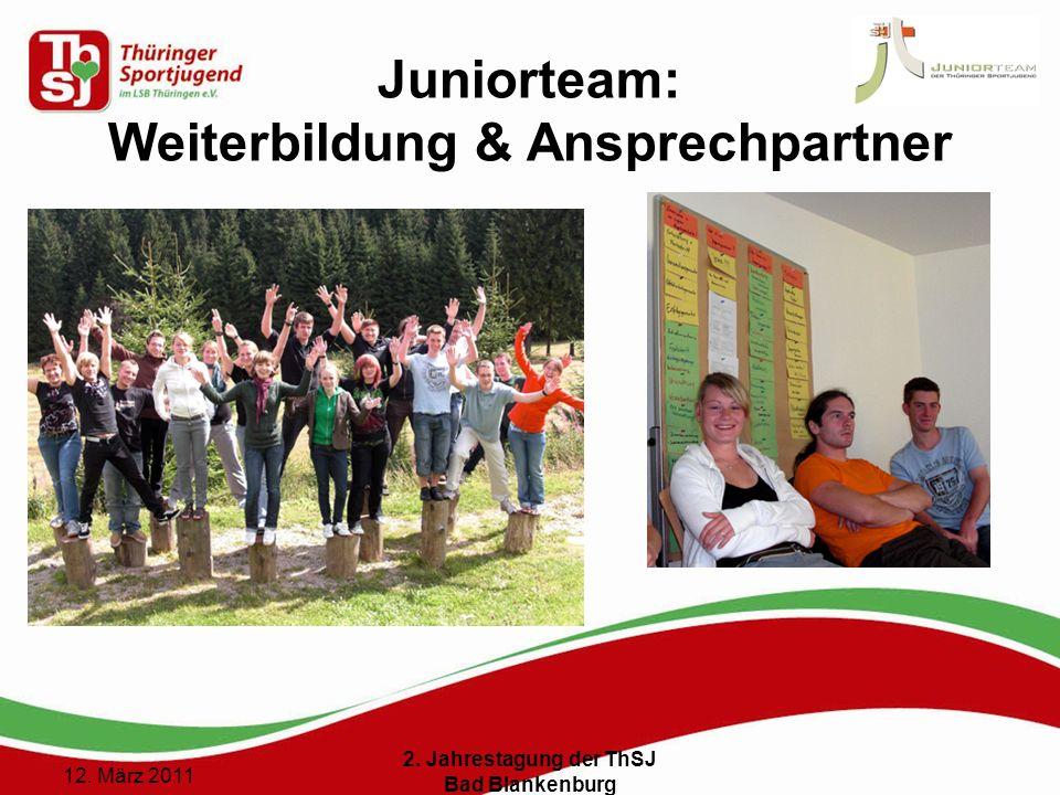 9 () 12. März 2011 2. Jahrestagung der ThSJ Bad Blankenburg Juniorteam: Weiterbildung & Ansprechpartner