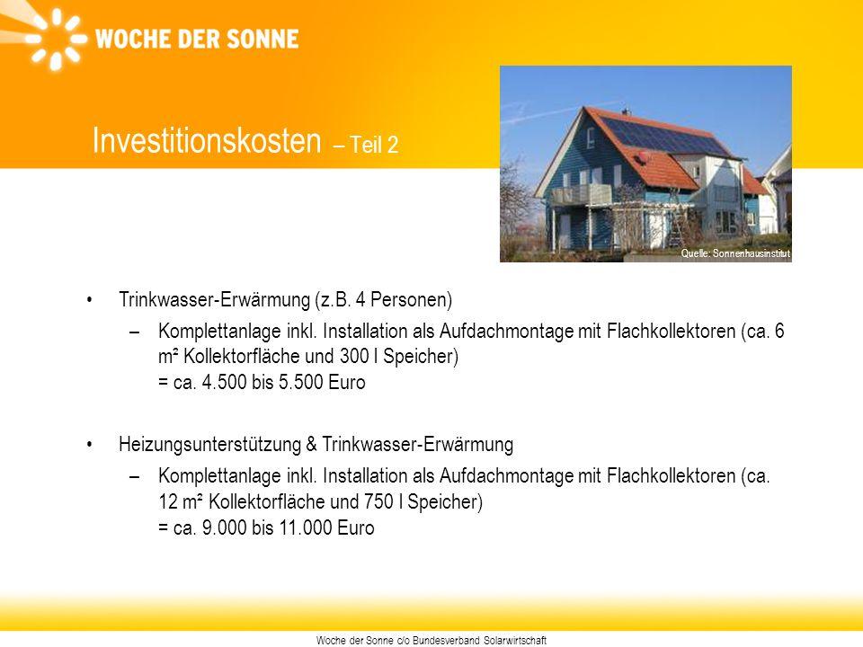 Woche der Sonne c/o Bundesverband Solarwirtschaft Investitionskosten – Teil 2 Trinkwasser-Erwärmung (z.B. 4 Personen) –Komplettanlage inkl. Installati