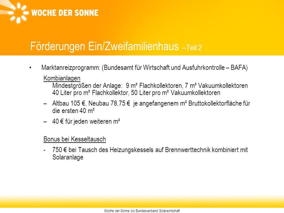 Woche der Sonne c/o Bundesverband Solarwirtschaft Marktanreizprogramm: (Bundesamt für Wirtschaft und Ausfuhrkontrolle – BAFA) Kombianlagen Mindestgröß