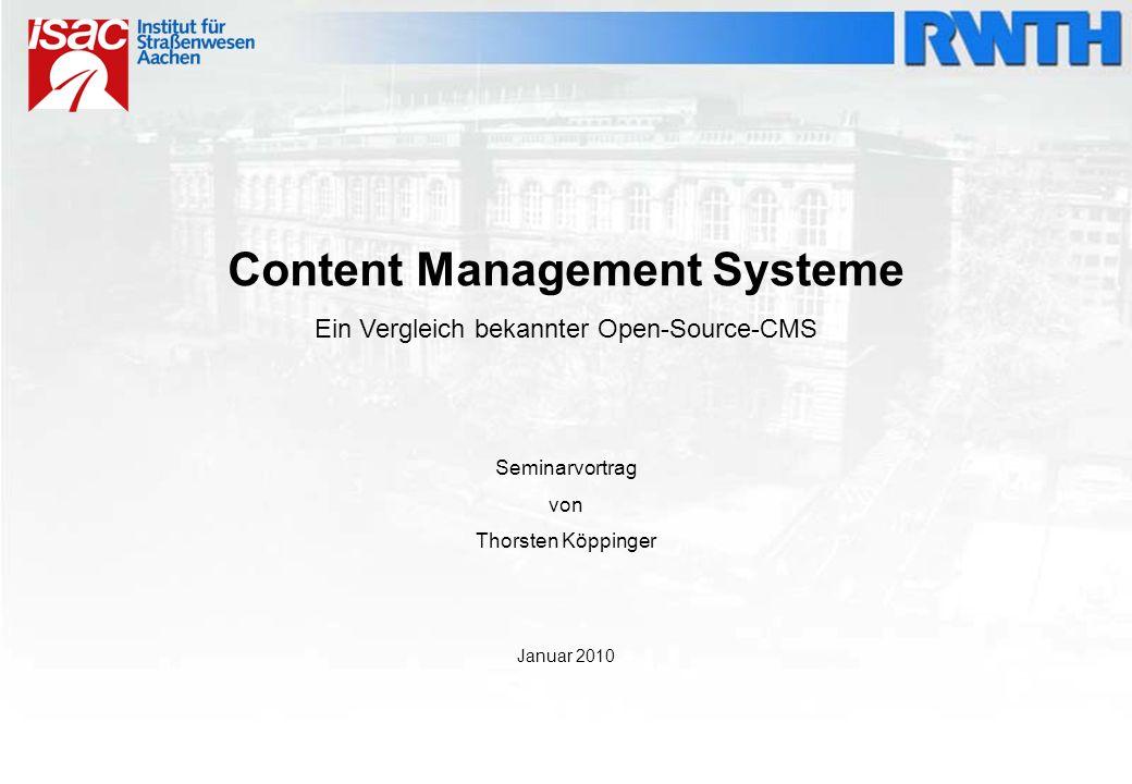 Content Management Systeme Ein Vergleich bekannter Open-Source-CMS Seminarvortrag von Thorsten Köppinger Januar 2010