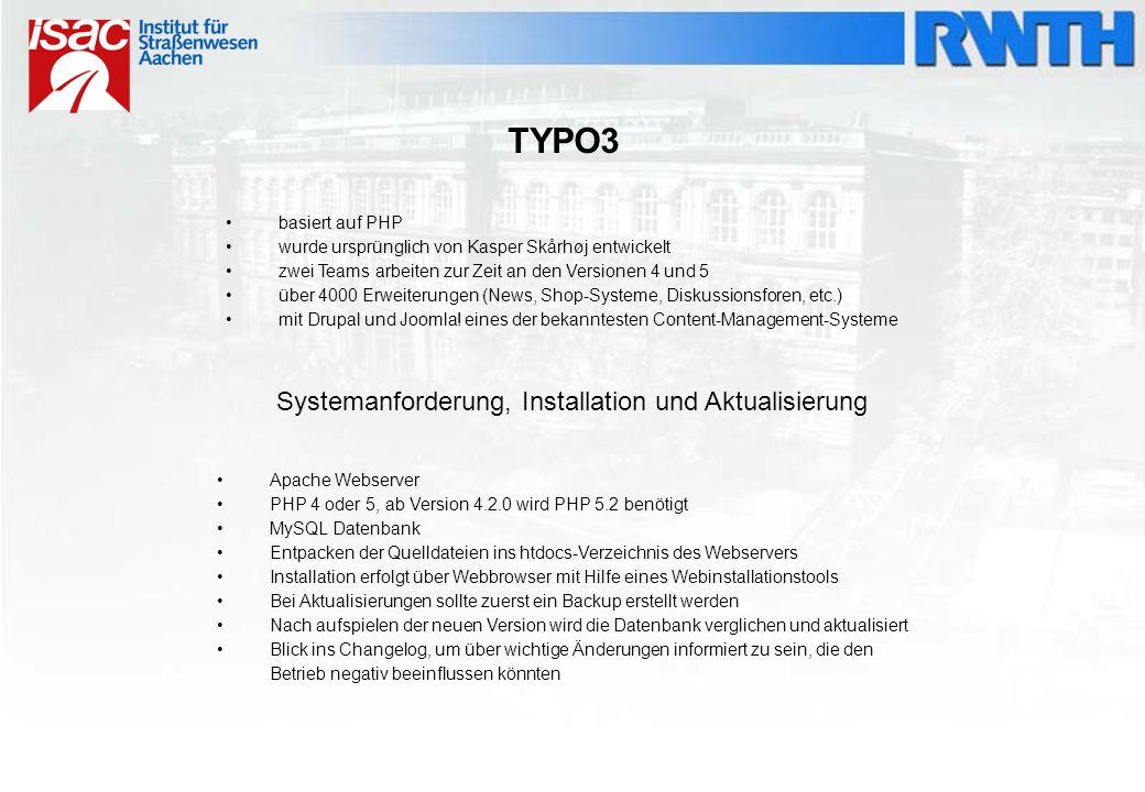 TYPO3 basiert auf PHP wurde ursprünglich von Kasper Skårhøj entwickelt zwei Teams arbeiten zur Zeit an den Versionen 4 und 5 über 4000 Erweiterungen (News, Shop-Systeme, Diskussionsforen, etc.) mit Drupal und Joomla.