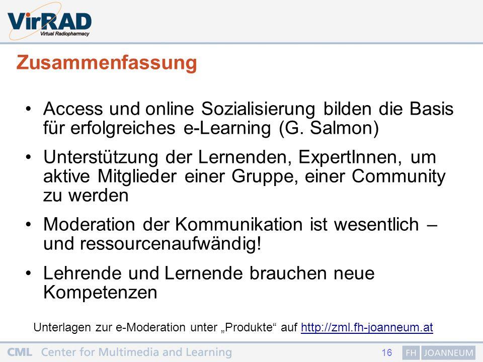 16 Zusammenfassung Access und online Sozialisierung bilden die Basis für erfolgreiches e-Learning (G.