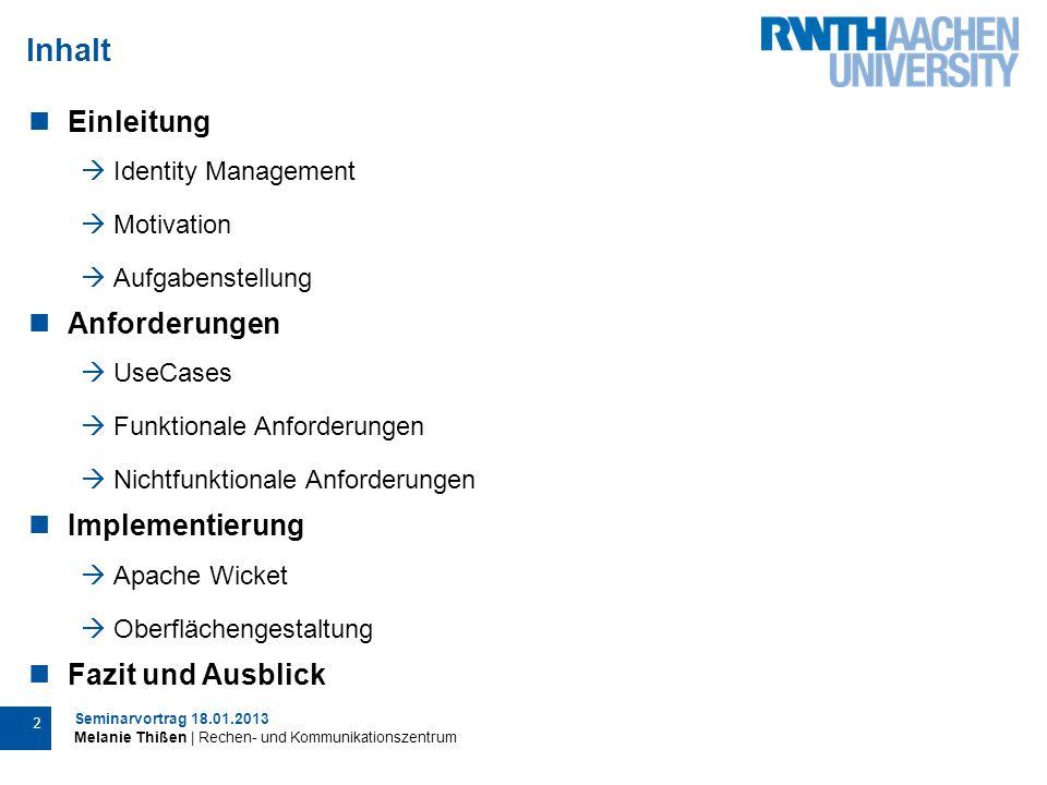 Seminarvortrag 18.01.2013 Melanie Thißen | Rechen- und Kommunikationszentrum 13 Implementierung
