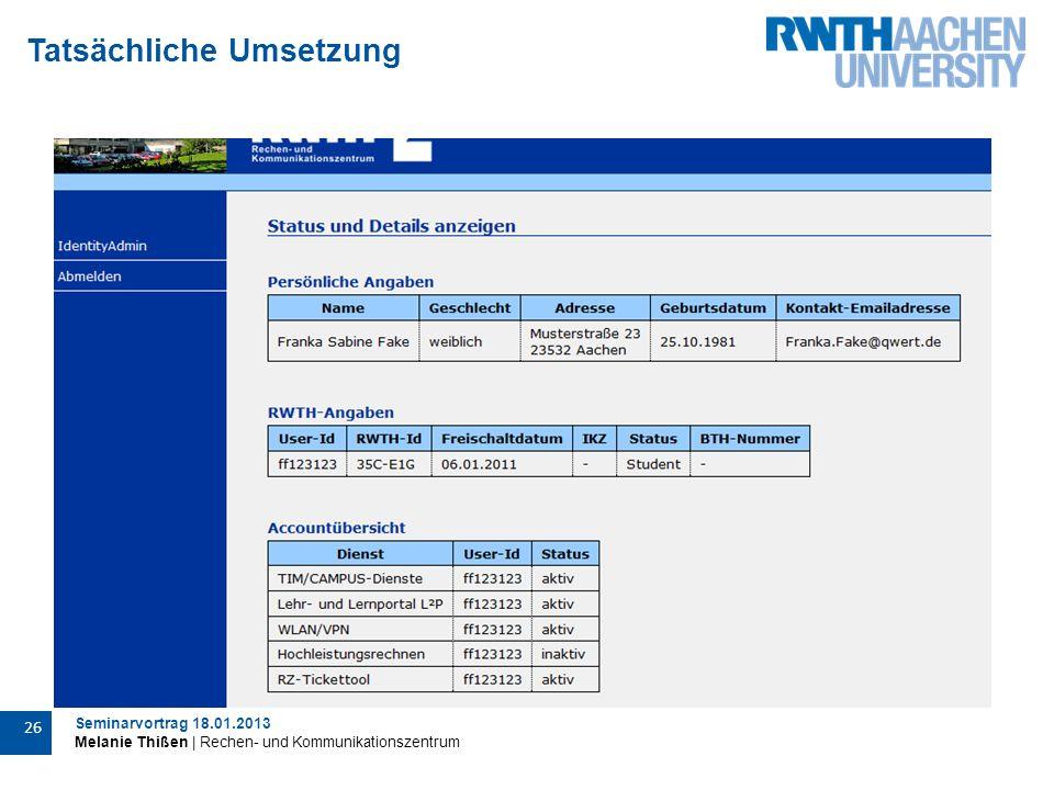 Seminarvortrag 18.01.2013 Melanie Thißen | Rechen- und Kommunikationszentrum 26 Tatsächliche Umsetzung