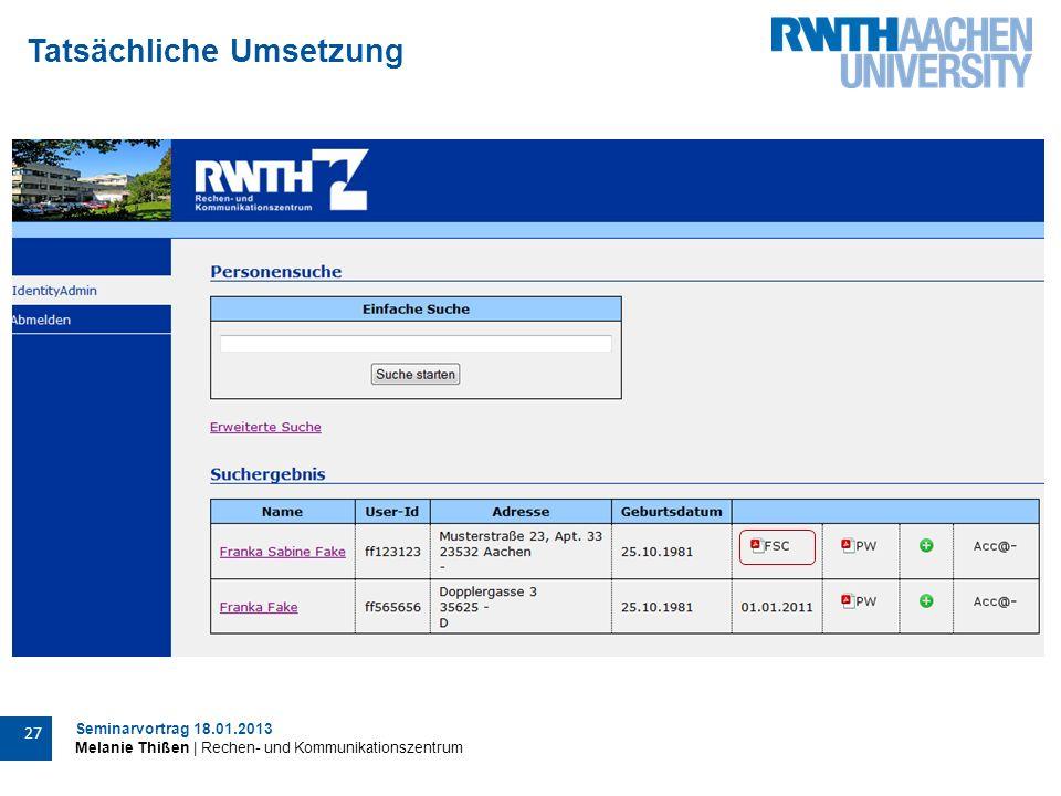 Seminarvortrag 18.01.2013 Melanie Thißen | Rechen- und Kommunikationszentrum 27 Tatsächliche Umsetzung