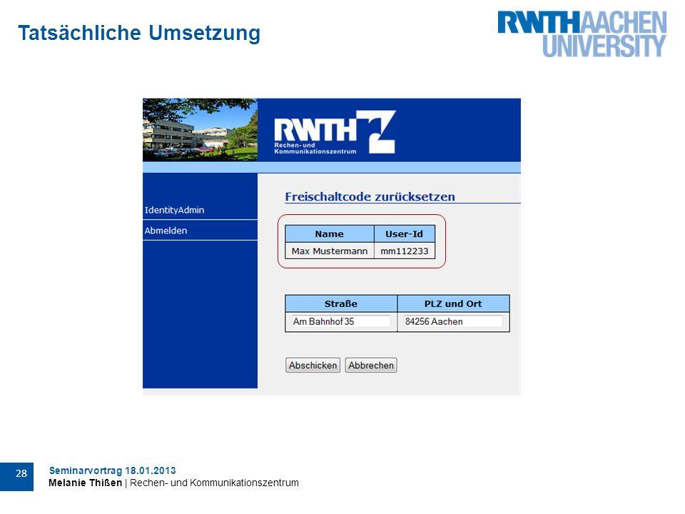 Seminarvortrag 18.01.2013 Melanie Thißen | Rechen- und Kommunikationszentrum 28 Tatsächliche Umsetzung