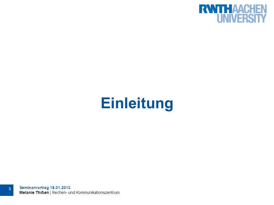 Seminarvortrag 18.01.2013 Melanie Thißen | Rechen- und Kommunikationszentrum 24 Tatsächliche Umsetzung