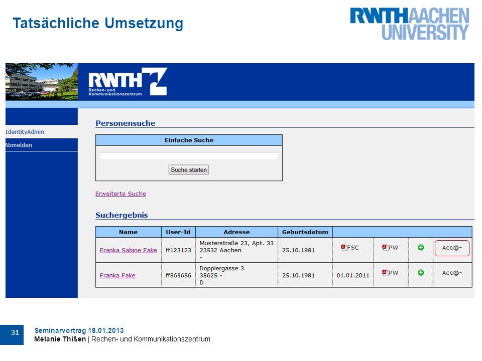 Seminarvortrag 18.01.2013 Melanie Thißen | Rechen- und Kommunikationszentrum 31 Tatsächliche Umsetzung