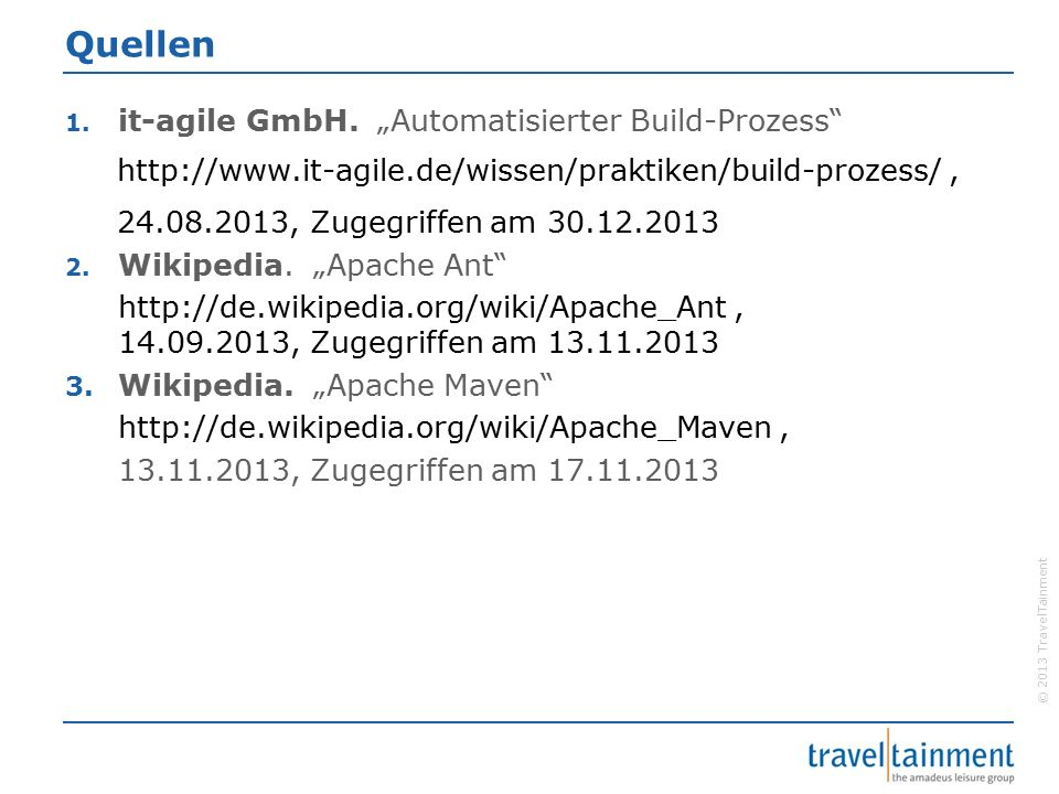 © 2013 TravelTainment Quellen 1. it-agile GmbH.